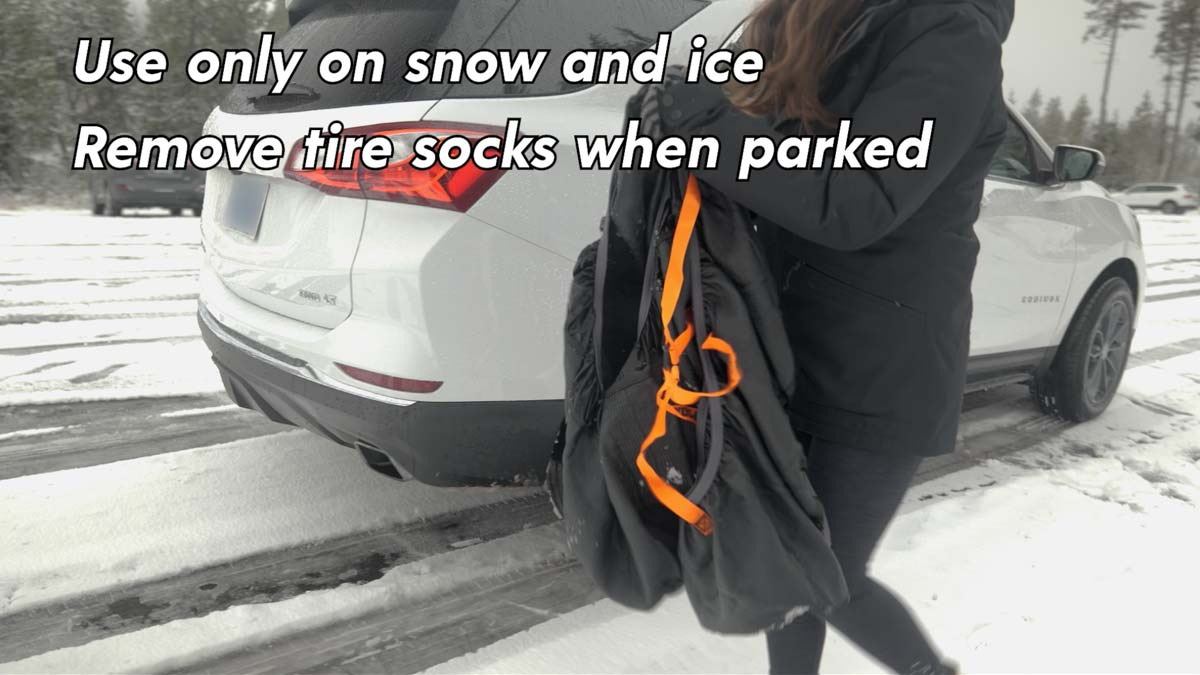 Use only on snow and ice, remove tire socks when parked