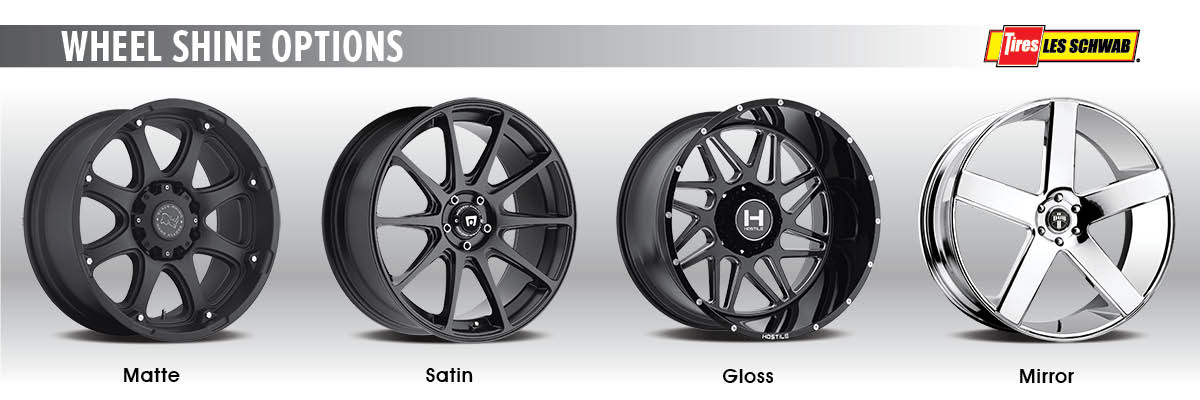 Wheel shine options: matte, gloss, satin, mirror